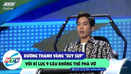 Xem Show CLIP HÀI Dương Thanh Vàng suy sụp với kỷ lục 9 câu không thể phá vỡ HD Online.