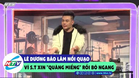 """Xem Show CLIP HÀI Lê Dương Bảo Lâm nổi quạo vì S.T xin """"quăng miếng"""" rồi bỏ ngang HD Online."""