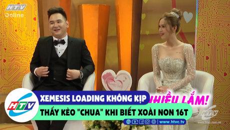 """Xem Show CLIP HÀI Xemesis loading không kịp thấy kèo """"chua"""" khi biết Xoài non 16T HD Online."""