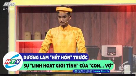 """Xem Show CLIP HÀI Dương Lâm hết hồn trước sự """"linh hoạt giới tính"""" của """"con... vợ"""" HD Online."""