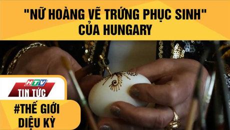 """Xem Clip """"Nữ Hoàng Vẽ Trứng Phục Sinh"""" Của Hungary HD Online."""