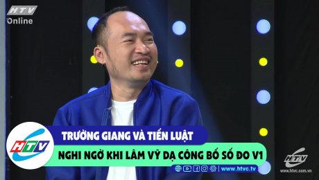 Xem Show CLIP HÀI Trường Giang và Tiến Luật nghi ngờ khi Vỹ Dạ công khai số đo V1 HD Online.