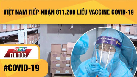 Xem Clip Việt Nam Tiếp Nhận 811.200 Liều Vaccine Phòng Covid 19 HD Online.