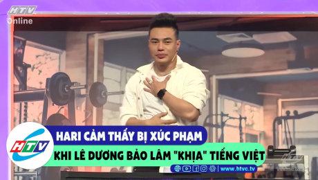 """Hari cảm thấy bị xúc phạm khi Lê Dương Bảo Lâm """"khịa"""" Tiếng Việt"""