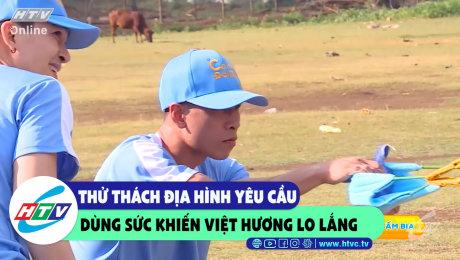 Thử thách địa hình yêu cầu dùng sức khiến Việt Hương lo lắng