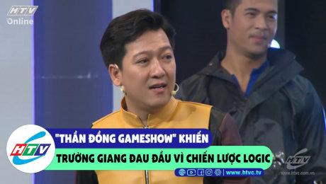 """""""Thần đồng Gameshow"""" khiến Trường Giang đau đầu vì chiến lược logic"""