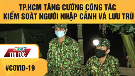 Xem Clip TP.HCM Tăng Cường Công Tác Kiểm Soát Người Nhập Cảnh Và Lưu Trú  HD Online.