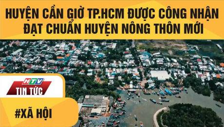 Xem Clip Huyện Cần Giờ TP.HCM Chính Thức Được Công Nhận Đạt Chuẩn Huyện Nông Thôn Mới HD Online.