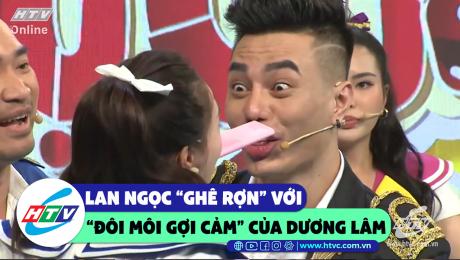 """Xem Show CLIP HÀI  Lan Ngọc """"ghê rợn"""" với """"đôi môi gợi cảm"""" của Dương Lâm HD Online."""