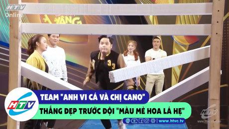 """Xem Show CLIP HÀI Team """"anh Vi Cá và chị Ca nô"""" thắng đẹp trước team """"màu mè hoa lá hẹ"""" HD Online."""
