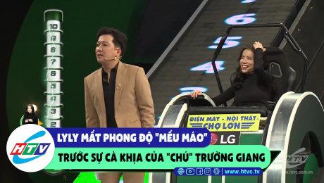 """Xem Show CLIP HÀI Lyly Mất phong độ """"mếu máo"""" trước sự cà khịa của """"chú"""" Trường Giang HD Online."""