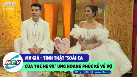 """Xem Show CLIP HÀI MV giả - Tình thật """"Soái ca thế hệ 9x"""" Ưng Hoàng Phúc kể về vợ HD Online."""