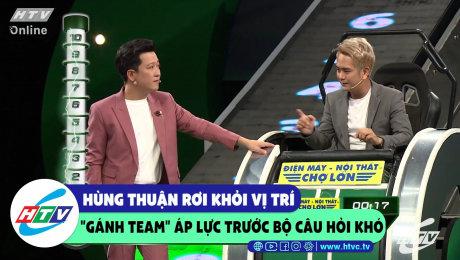 Xem Show CLIP HÀI Hùng Thuận rơi khỏi vị trí gánh team áp lực trước bộ câu hỏi khó  HD Online.