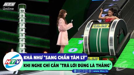 """Xem Show CLIP HÀI Khả Như """"sang chấn tâm lý"""" khi nghe tin """"chỉ cần trả lời đúng là thắng"""" HD Online."""
