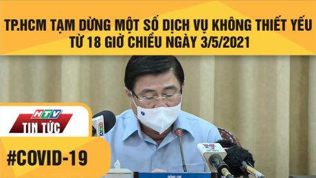 Xem Clip TP.HCM Tạm Dừng Một Số Dịch Vụ Không Thiết Yếu Từ 18 Giờ Chiều Ngày 3/5/2021 HD Online.