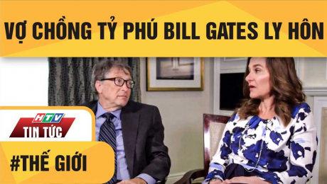 Xem Clip Vợ Chồng Tỷ Phú Bill Gates Ly Hôn HD Online.