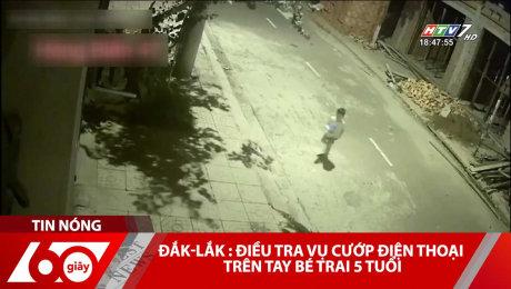 Đắk-Lắk : Điều Tra Vụ Cướp Điện Thoại Trên Tay Bé Trai 5 Tuổi.