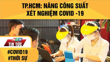 TP.HCM: Nâng Công Suất Xét Nghiệm Covid -19