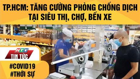 TP.HCM: Tăng Cường Phòng Chống Dịch Tại Siêu Thị, Chợ, Bến Xe
