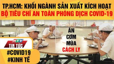 TP.HCM: Khối Ngành Sản Xuất Đồng Loạt Kích Hoạt Bộ Tiêu Chí An Toàn Phòng Dịch Covid-19