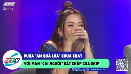 """Xem Show CLIP HÀI Puka """"ăn quả lừa"""" chua chát với màn """"cài người"""" bất chất của ekip HD Online."""