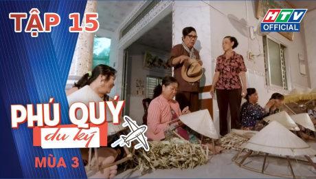 Xem Show TRUYỀN HÌNH THỰC TẾ Phú Quý Du Ký Mùa 3 Tập 15 : Nón lá Cần Thơ HD Online.