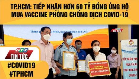 Xem Clip TP.HCM: Tiếp Nhận Hơn 60 Tỷ Đồng Ủng Hộ Kinh Phí Mua Vaccine Phòng Chống Dịch Covid-19 HD Online.