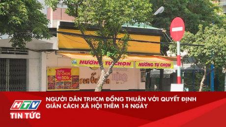 Người Dân TP.HCM Đồng Thuận Với Quyết Định Giãn Cách Xã Hội Thêm 14 Ngày