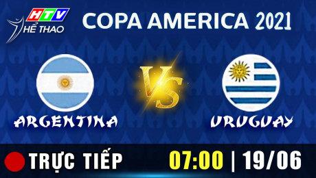 Trực tiếp :  ARGENTINA vs URUGUAY