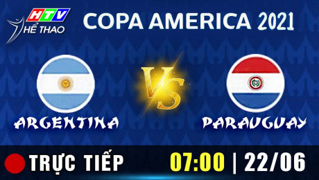 Trực tiếp :  ARGENTINA vs PARAGUAY