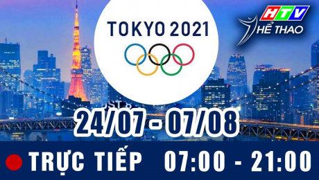 Trực tiếp :  Olympic Tokyo 2021