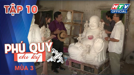 Xem Show TRUYỀN HÌNH THỰC TẾ Phú Quý Du Ký Mùa 3 Tập 10 : 80 năm làng nghề tạc tượng Phật HD Online.