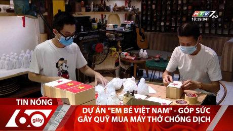 """Dự Án """"Em Bé Việt Nam"""" - Góp Sức Gây Quỹ Mua Máy Thở Chống Dịch"""