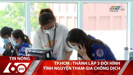 TP.HCM : Thành Lập 3 Đội Hình Tình Nguyện Tham Gia Chống Dịch