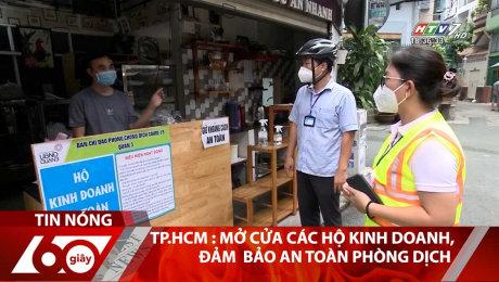 Xem Clip TP.HCM : Mở Cửa Các Hộ Kinh Doanh, Đảm  Bảo An Toàn Phòng Dịch HD Online.