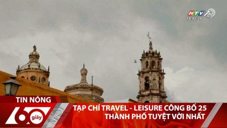 Xem Clip Tạp Chí Travel - Leisure Công Bố 25 Thành Phố Tuyệt Vời Nhất HD Online.