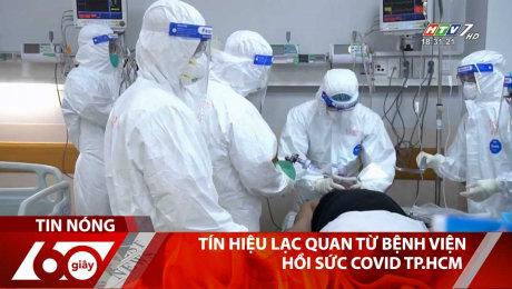 Tín Hiệu Lạc Quan Từ Bệnh Viện Hồi Sức Covid TP.HCM
