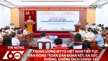 """Trung Ương MTTQ Việt Nam Tiếp Tục Vận Động """"Toàn Dân Đoàn Kết, Ra Sức Phòng, Chống Dịch Covid-19"""""""