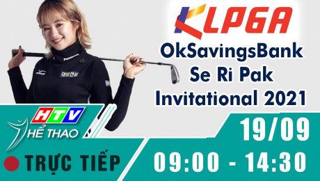 Xem Trực tiếp : Giải Golf KLPGA OkSavingsBank  Se Ri Pak Invitational 2021 Online.