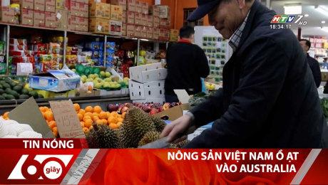 Nông Sản Việt Nam Ồ Ạt Vào Australia