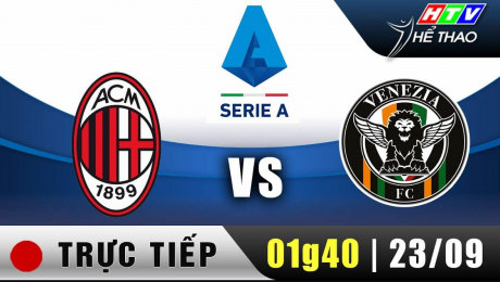 Trực tiếp : Giải Serie A - AC Milan vs Venezia