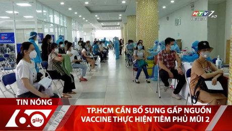 TP.HCM Cần Bổ Sung Gấp Nguồn Vaccine Thực Hiện Tiêm Phủ Mũi 2