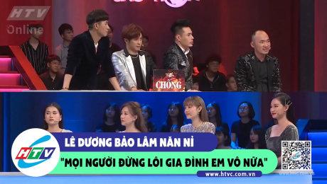 """Xem Show CLIP HÀI Lê Dương Bảo Lâm năng nỉ """"mọi người đừng lôi gia đình em vô nữa"""" HD Online."""