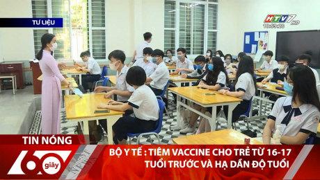 Bộ Y Tế : Tiêm Vaccine Cho Trẻ Từ 16-17 Tuổi Trước Và Hạ Dần Độ Tuổi