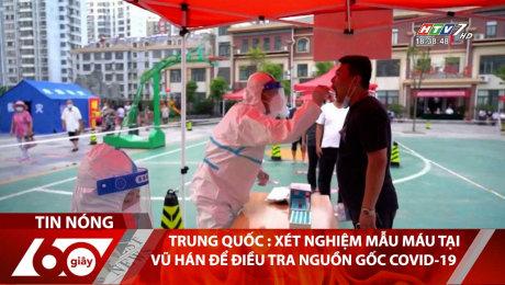 Trung Quốc : Xét Nghiệm Mẫu Máu Tại Vũ Hán Để Điều Tra Nguồn Gốc Covid-19