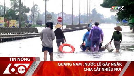 Quảng Nam : Nước Lũ Gây Ngập, Chia Cắt Nhiều Nơi