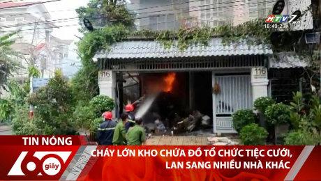 Cháy Lớn Kho Chứa Đồ Tổ Chức Tiệc Cưới, Lan Sang Nhiều Nhà Khác