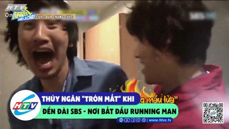 """Thúy Ngân """"tròn mắt"""" khi đến đài SBS - nơi bắt đầu Running man"""